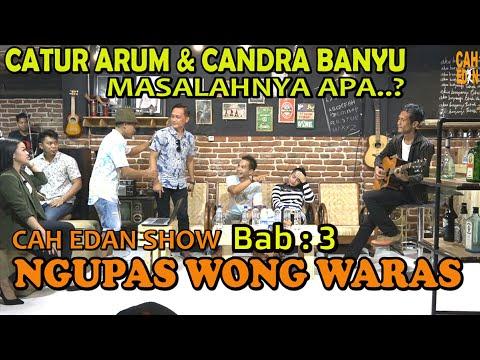 cah-edan-ngupas-wong-waras-bab.3---bikin-terharu-catur-arum-&-candra-banyu-ungkapkan-begini