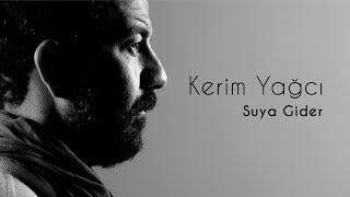 Kerim Yağcı - Suya Gider (Official ) Resimi