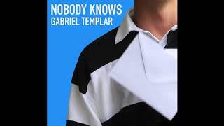 Gabriel Templar - Nobody Knows (Audio)
