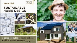 Part 2 - Sustainable Home Design With Chris Magwood