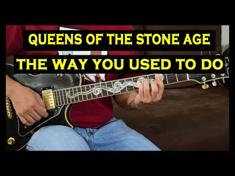 Guitar Lesson - Queens of the Stone Age The Way You Used to Do