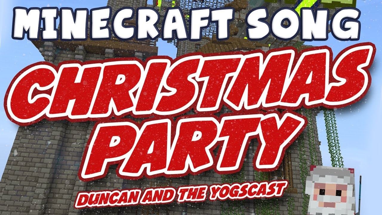 ♪ Minecraft Song - Duncan's Christmas Party - YouTube