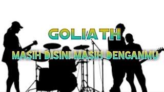 Lirik Lagu Goliath - Masih Disini Masih Denganmu