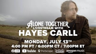 Alone Together w/ Hayes Carll Ep. 11 | 7/13/20 The Purple Building, East Nashville, TN