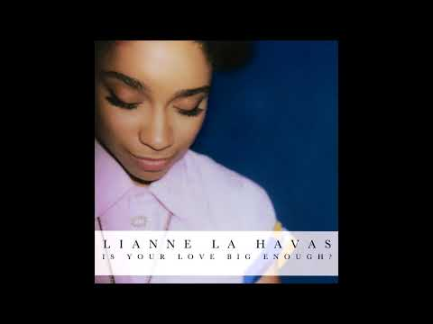 Lianne La Havas - Is Your Love Big Enough? (Full Album)