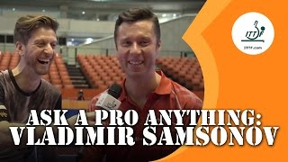 Ask A Pro Anything - Vladimir Samsonov