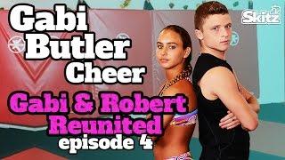 Gabi & Robert Reunited | Episode 4 | Gabi Butler Cheer