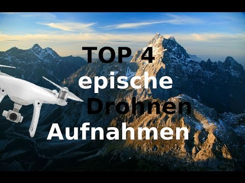 TOP 4 epische Drohnen Aufnahmen