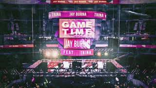 Jay Burna-Game Time Feat. Trina (Official Audio)
