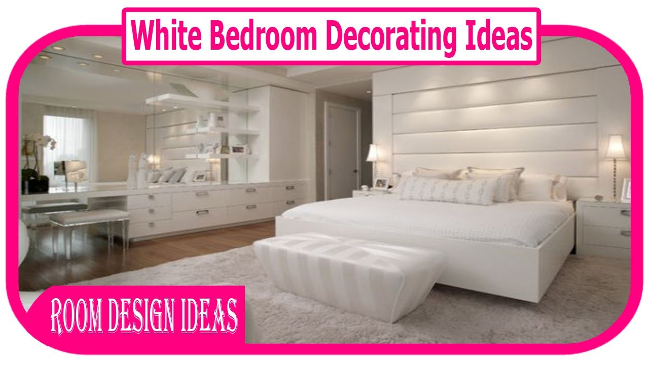 white bedroom decorating ideas - best white bedroom decorations