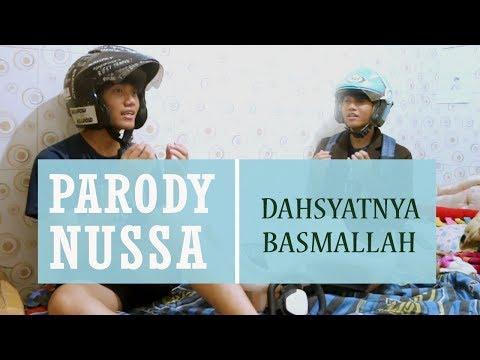 PARODY NUSSA : DAHSYATNYA BASMALAH