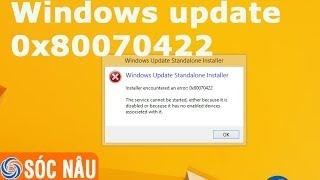 Khắc phục lỗi Windows update 0x80070422