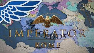 IMPERATOR ROME | Macedon Walkthrough Part 29 - Imperator Rome Walkthrough Gameplay