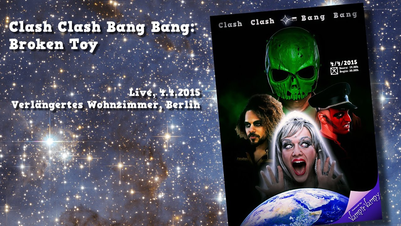 Clash Clash Bang Bang Broken Toy Live 04 04 2015 Berlin Youtube
