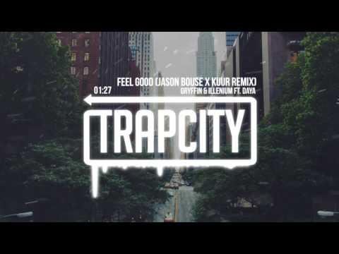 Gryffin & Illenium Ft. Daya - Feel Good (Jason Bouse X Kuur Remix)