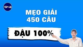 MẸO GIẢI 450 CÂU HỎI THI SÁT HẠCH LÁI XE   ĐẬU 100%   Tập Lái