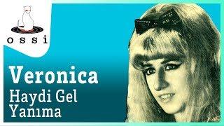 Veronica - Hadi Gel Yanıma Resimi