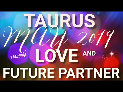 Taurus LOVE May 2019 + Who is Your Future Partner Tarot Reading | Extended Forecast