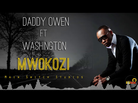 DADDY OWEN ft. Washington - HAWEZI NIACHA(MWOKOZI)
