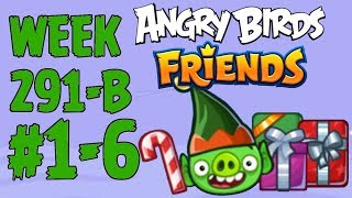 Angry Birds Friends 🐤 🐦 - Santacoal & Candyclaus Tournament 🎁 Week 291-2 Level 1-6