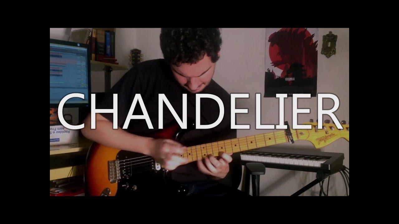 Sia - Chandelier Electric Guitar Cover By Clovis Vilela + Original ...