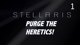 Stellaris - Purge the Heretics (FAILURE) - Part 1