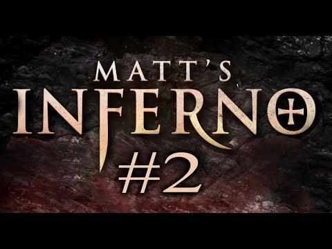 Matt's Inferno (Part 2)