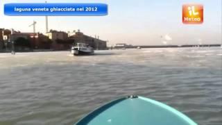 METEO NEWS : LAGUNA DI VENEZIA GHIACCIATA 2012