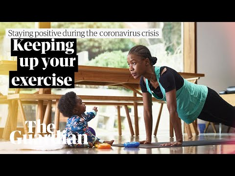 Keeping up your exercise during the coronavirus crisis