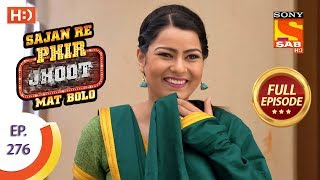 Sajan Re Phir Jhoot Mat Bolo - Ep 276 - Full Episode - 18th June, 2018