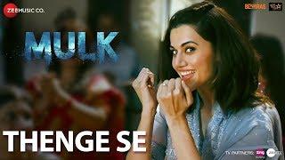 Thenge Se | Mulk | Rishi Kapoor & Taapsee Pannu | Sunidhi Chauhan, Swanand Kirkire & Suvarna Tiwari
