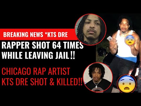 Breaking News!! Chicago Rapper KTS DRE Shot 64 Times While Leaving Cook County Jail! Wild Story....