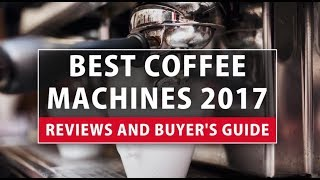 Best Coffee Machines - Top 5 Coffee Makers Reviews and Buyer