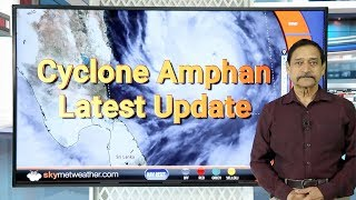 Extremely severe cyclone AMPHAN to intensify into a Super Cyclone tonight