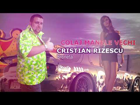 COLAJ MANELE VECHI - CRISTIAN RIZESCU 2017