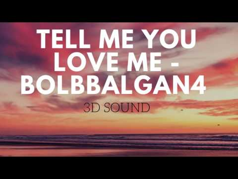 [3D SOUND] BOLBBALGAN 4 - TELL ME YOU LOVE ME (HEADPHONE NEEDED)