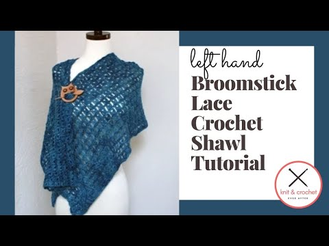 Left Hand Broomstick Lace Crochet Shawl Free Pattern Workshop Youtube