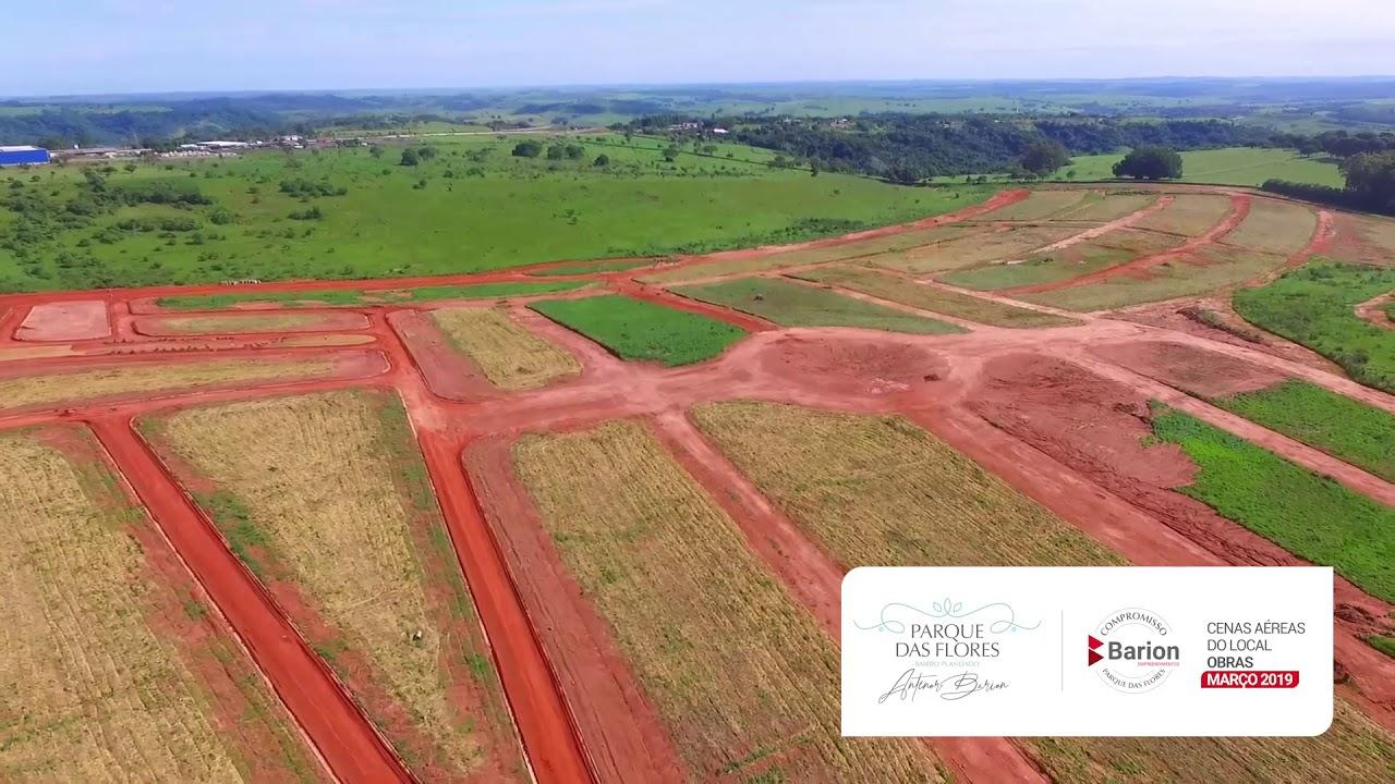 Parque das Flores - Bairro Planejado Antenor Barion - Obras MARÇO 2019