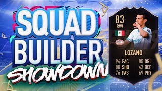 FIFA 19 SQUAD BUILDER SHOWDOWN!!! INFORM LOZANO!!! The Best Player On Fifa 19!?!