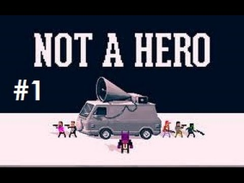 Let's Play – Not A Hero – Episode 1