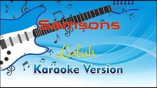 Download lagu Samsons Luluh by FM Karaoke MP3