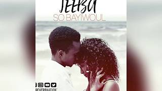 JEEBA - SO BAYIWOUL  (official audio)