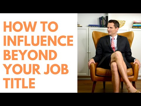How to be Influential Beyond Your Job Title