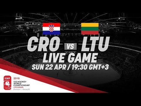 Croatia - Lithuania   Live   2018 IIHF Ice Hockey World Championship Division I Group B