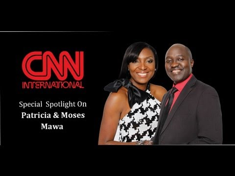 CNN PROFILES PATRICIA & MOSES MAWA IN A HALF HOUR SPECIAL