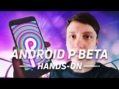 Android P Beta - This one is the real deal!