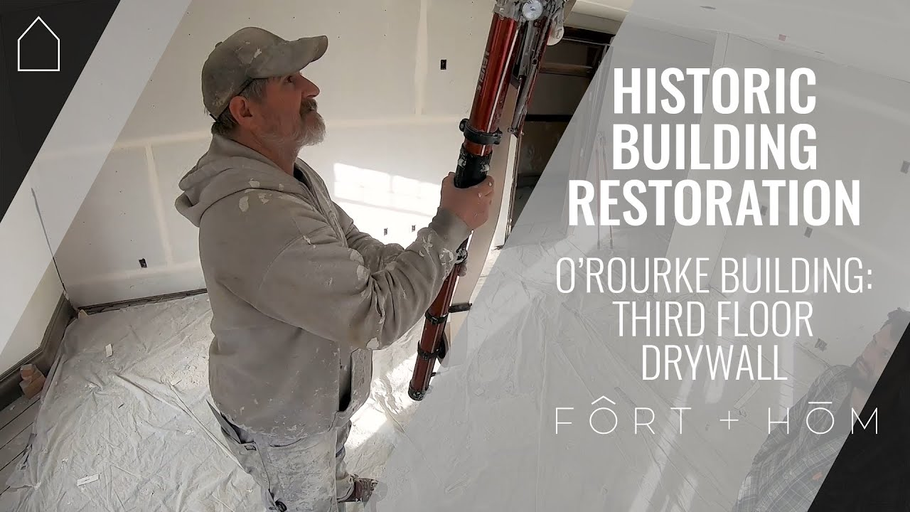 THIRD FLOOR DRYWALL | O'ROURKE BUILDING | HISTORIC APARTMENT BUILDING RENOVATION