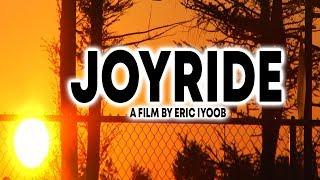"""""""Joyride"""" A Film By Eric Iyoob"""