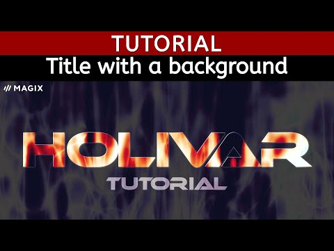 Tutorial How to create a title with a background - Magix Movie Edit Pro