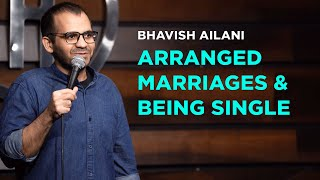 Arranged Marriages & Being Single | Stand Up Comedy by Bhavish Ailani
